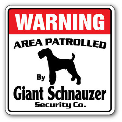 GIANT SCHNAUZER Security Sign Area Patrolled pet guard warning dog lover animal