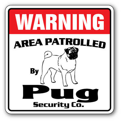PUG Security Sign Area Patrolled pet kid Chinese dog guard gag funny gift owner