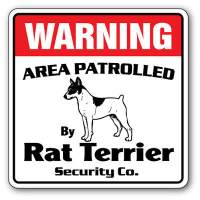 RAT TERRIER Security Sign Area Patrolled by pet signs guard dog owner lover dogs