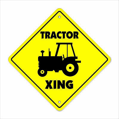 TRACTOR CROSSING Sign new xing farmer case cat farm trailer combine equipment