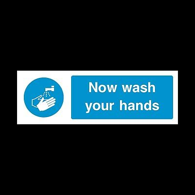 NOW WASH YOUR HANDS SAFETY STICKER 300x100mm *CHEAP*