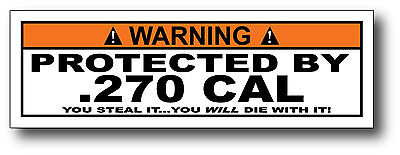 Protected By 270 Caliber Funny Warning Decal Sticker Hunting Rifle Team Hard
