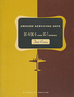 Douglas Dc-4 / Dc-6 And Dc-7 - Ground Servicing Data - Third Revision