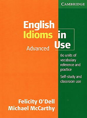 Cambridge ENGLISH IDIOMS IN USE Advanced with Answers | O'Dell McCarthy @NEW@