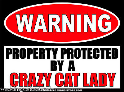 Crazy Cat Lady Funny Warning Sign Bumper Sticker Decal DZ WS336