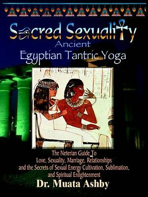 Egyptian Tantric Yoga by Muata Ashby
