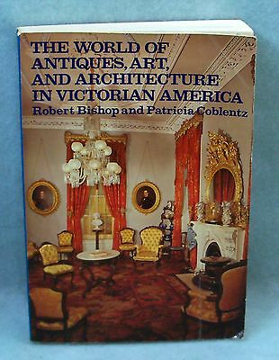 The World of Antiques, Art and Architechture in Victorian America, 1979, 1st Ed.