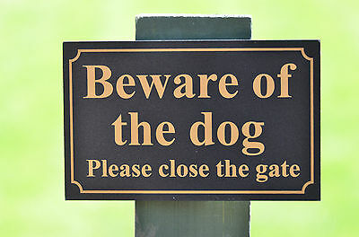 Beware of the dog please close the gate 3mm foamex house security sign holed