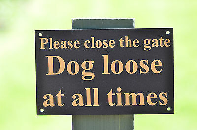 Please close the gate dog loose at all times foamex house security sign holed