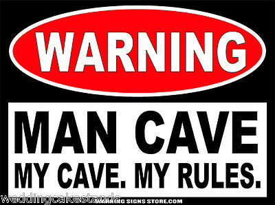 """Man Cave My Cave My Rules - Funny Warning Sign 6"""" wide Sticker Decal WS236"""