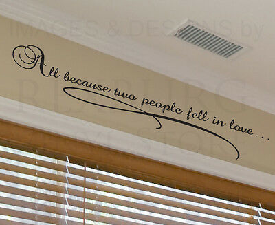 Wall Decal Quote Vinyl Sticker Art Large All Because Two People Fell In Love L17