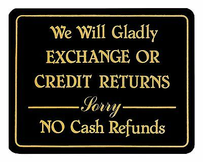 Store Policy Sign We Will Gladly Exchange Or Credit Returns Sorry No Cash Refund