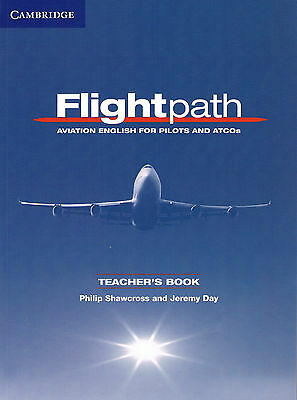 FLIGHTPATH Aviation English for Pilots & ATCOs Teacher's Book Shawcross Day @NEW