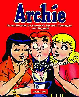 Archie : A Celebration of America's Favorite Teenagers (2011, Hardcover)