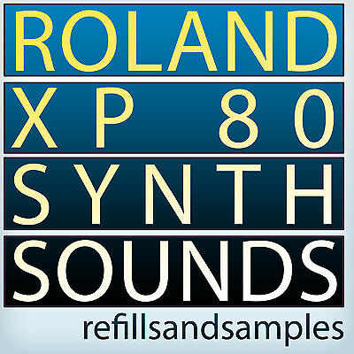 ROLAND XP 80 SOUNDS Akai Akp Reason NNXT Refill SOUNDFONTS SYNTH SAMPLES  Wav DVD