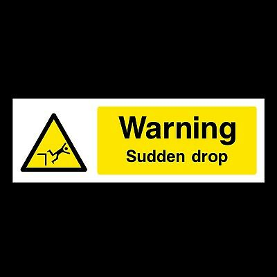 Warning sudden drop Health and safety signs CONS029 durable and weatherproof