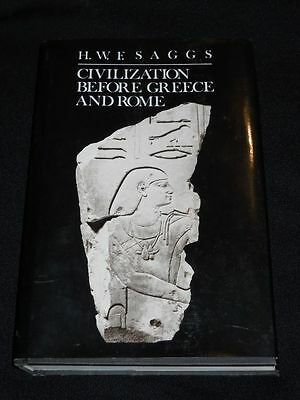 Civilization before Greece and Rome by H.W.F. Saggs 1989, Book, Illustrated HCDJ