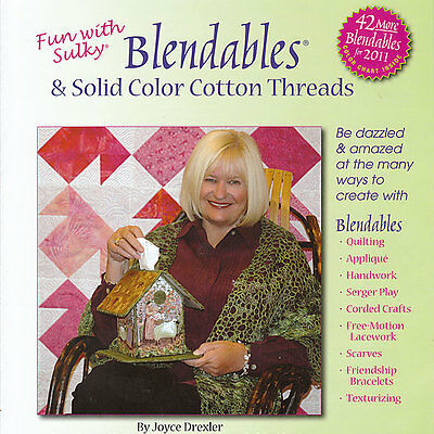 FUN WITH SULKY BLENDABLES Quilt Applique Serger NEW BOOK CD Free Motion Projects