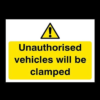 Vehicles will be Clamped Sign A4, A3, A2 Foamex, Correx (S46)