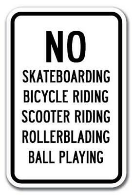 """No Skateboards Bikes Scooters Rollerblades Ball Playing Sign 12""""x18"""" Heavy Gauge"""