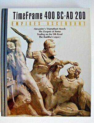 Empires Ascendant: Time Frame 400 Bc-Ad 200 1988 by Time-Life Books 0809464128
