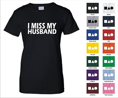 I Miss My Husband Relationship Couple Married Forever Love Funny Woman's T-shirt