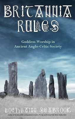 """""""britannia Rules: Goddess-Worship In Ancient Anglo-Celtic Society"""""""