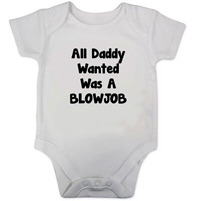 All Daddy Wanted Was A BlowJob Babygrow / Baby Vest (Funny Gift)