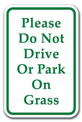 "Please Do Not Drive Or Park On Grass Sign 12"" x 18"" Heavy Gauge Aluminum Signs"