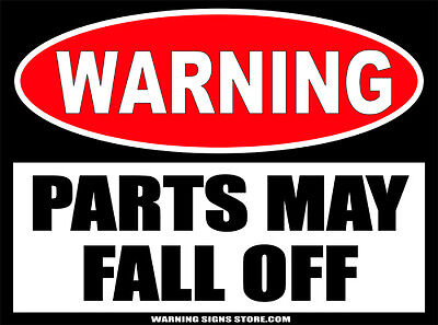 Parts May Fall Off Warning Funny Sticker Decal Auto Car Truck 477