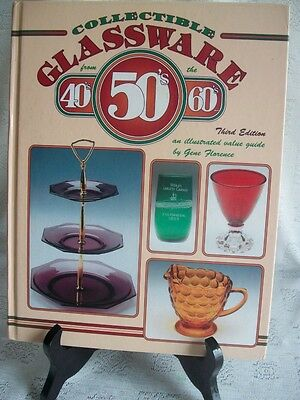Collectible Glassware From The 40's, 50's 60's By Gene Florence 1996 HB 3rd Ed.