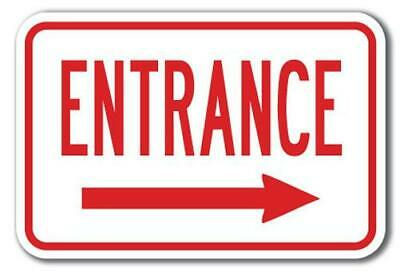 """Entrance with right arrow Sign 12"""" x 18"""" Heavy Gauge Aluminum Signs"""