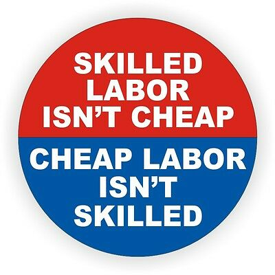 Skilled Labor Isnt Cheap Hard Hat Decal / Helmet Sticker / Foreman Label Funny
