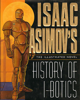 Isaac Asimov's History Of I-Robot (The Illustrated Novel)
