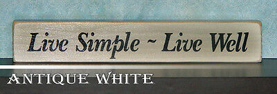 Live Simple - Live Well Wooden Sign - Shelf Sitter - 21 Colors to Choose From!