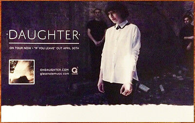 DAUGHTER If You Leave Ltd Ed Discontinued RARE Poster +FREE Indie Rock Poster!