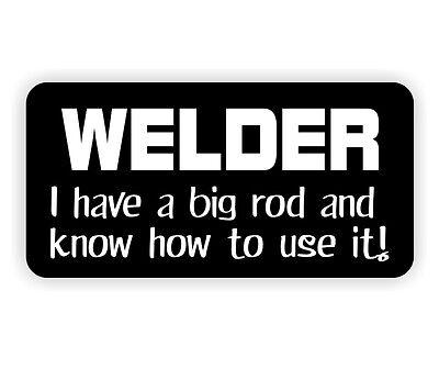 Welder Big Rod Hard Hat Sticker / Helmet / Tool Box Decal Label Funny Welding