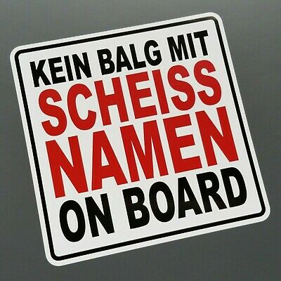 Kein Balg Mit Scheiss Namen On Board Tuning Auto Aufkleber dapper illest baby