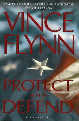 Protect and Defend by Vince Flynn 2007 Hardcover First Print Edition F/F