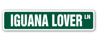 IGUANA LOVER Street Sign lizard reptile scales green animal zoo pet funny gift