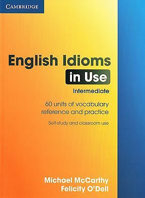 Cambridge ENGLISH IDIOMS IN USE Intermediate with Answers | O'Dell McCarthy NEW