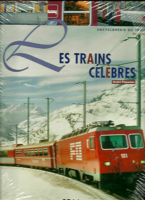 Encyclopedie Du Train : Les Trains Celebres Volume 3 - Andre Papazian - Neuf