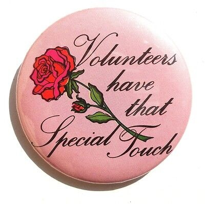 Vintage VOLUNTEERS HAVE THAT SPECIAL TOUCH BUTTON PIN Badge PINBACK