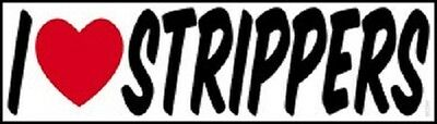 Statements and Sayings - I Love Strippers Sticker