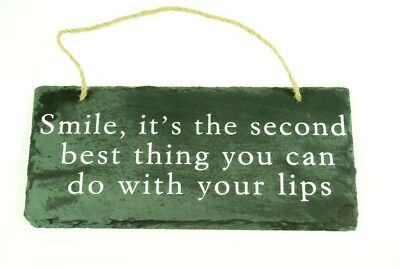 Plaque SMILE, ITS THE SECOND BEST THING YOU CAN DO WITH YOUR LIPS Slate Hanging