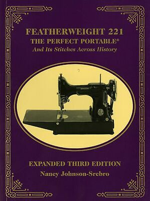SINGER FEATHERWEIGHT 221 Sewing Machine Manual NEW BOOK Collecting History Model