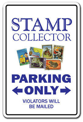 STAMP COLLECTOR Sign parking stamps collection postage philatelist hobbie gift