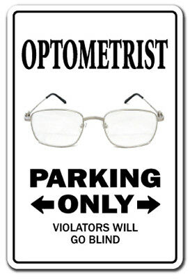 OPTOMETRIST Novelty Sign parking eye dr glasses funny gift doctor contact lens