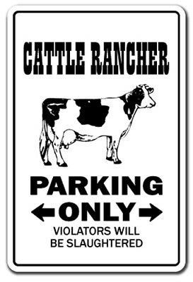 CATTLE RANCHER Sign parking beef farm farmer tractor funny gift bulls ranch cow