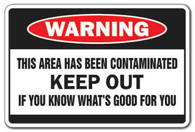 AREA IS CONTAMINATED Warning Sign keep out novelty gag gift funny joke bar sign